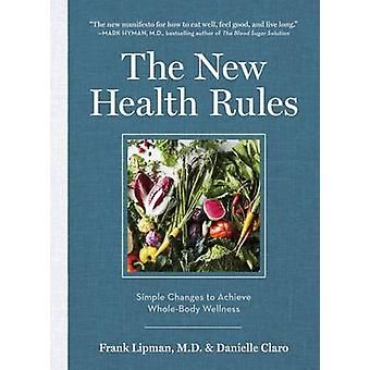 The New Health Rules - Simple Changes to Transform Your Life by Frank