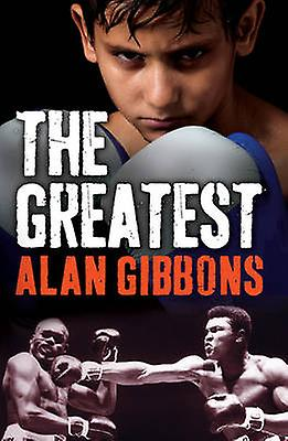 The Greatest (New edition) by Alan Gibbons - Dylan Gibson - 978178112