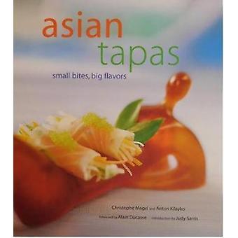 Asian Tapas - Small Bites - Big Flavors by Christophe Megel - 97818611