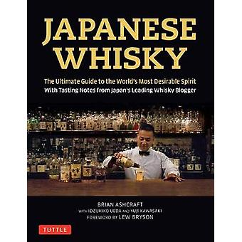 Japanese Whisky - The Ultimate Guide to the World's Most Desirable Spi