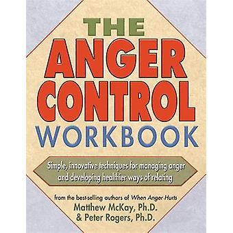 The Anger Control Workbook by Matthew McKay - Patrick Fanning - Peter