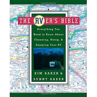 The Rver's Bible: Everything You Need to Know about Choosing, Using and Enjoying Your RV