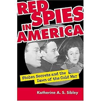Rode spionnen in Amerika: gestolen geheimen en het begin van de koude oorlog