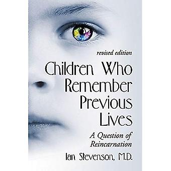 Lapset, jotka muistavat edellisessä elämässä: Kysymys reinkarnaatio