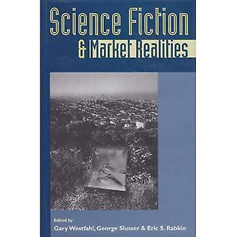 Science Fiction and Market Realities (Proceedings of the J. Lloyd Eaton Conference on Science Fict)