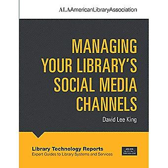 Managing Your Library's Social Media Channels (Library Technology Reports)