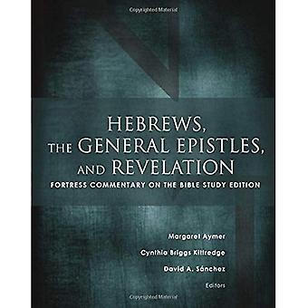 Hébreux, des épîtres générales et révélations: commentaire de la forteresse sur l'édition d'étude de Bible