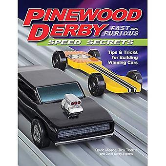 Pinewood Derby vitesse rapide & furieux Secrets: Conseils & astuces pour gagner des voitures de construction