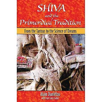 Shiva en de primordiale traditie: vanuit de Tantra's aan de wetenschap van dromen