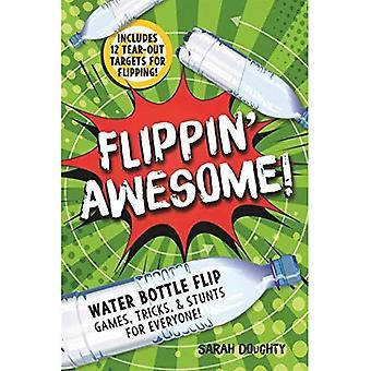 Flippin ' Awesome: waterfles Flip Games, trucs en Stunts voor iedereen!