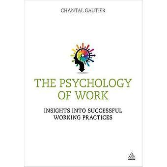 Psykologi av arbete insikter i framgångsrika arbetsmetoder av Gautier & Chantal