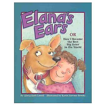 Elana&s Ears : Or How I Became the Best Big Sister in the World