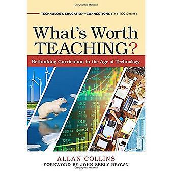 Was die Lehre lohnt?: Umdenken Curriculum im Zeitalter der Technologie (Technologie, Bildung - Verbindungen (TEC-Serie))