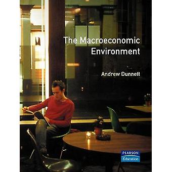 Macroeconomic Environment by Dunnett & Andrew Lecturer in Economics