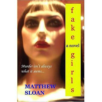 Fake Girls by Sloan & Matthew