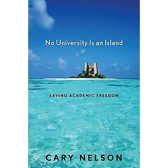 No University Is an Island Saving Academic Freedom by Nelson & Cary