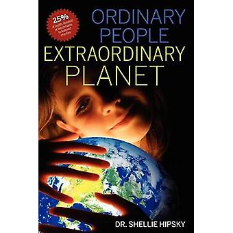 Ordinary People Extraordinary Planet by Hipsky & Shellie