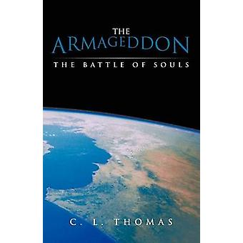 The Armageddon The Battle of Souls by Thomas & C. L.