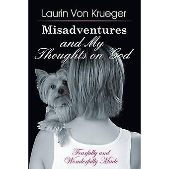 Misadventures and My Thoughts on God by Von Krueger & Laurin