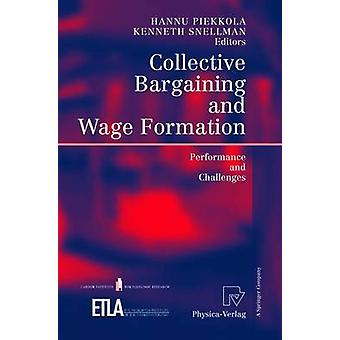 Collective Bargaining and Wage Formation  Performance and Challenges by Piekkola & Hannu