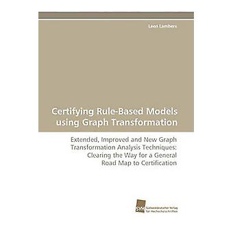 Certificerende RuleBased modellen met behulp van Graph transformatie door Lambers & Leen