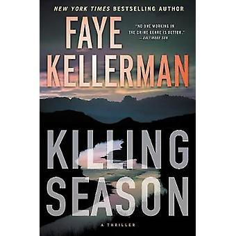 Killing Season - A Thriller by Faye Kellerman - 9780062465931 Book