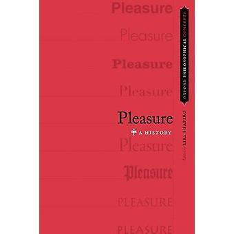 Pleasure - A History by Pleasure - A History - 9780190225117 Book