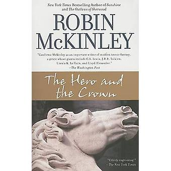 The Hero and the Crown by Robin McKinley - 9780441013050 Book