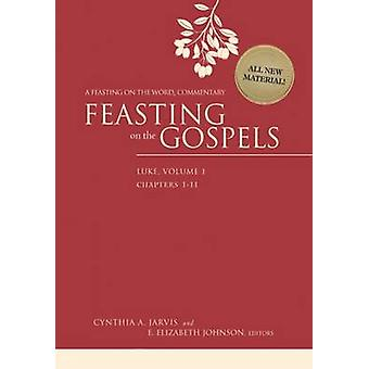 Feasting on the Gospels--Luke - A Feasting on the Word Commentary - Vol