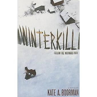 Winterkill by Kate A Boorman - 9781419716737 Book