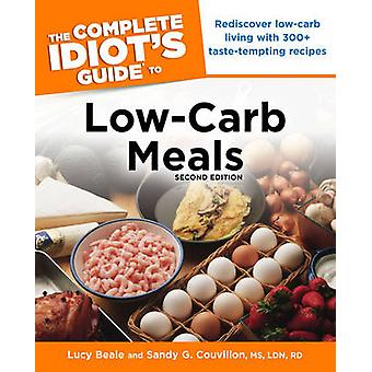 The Complete Idiot's Guide to Low-Carb Meals (2nd) by Lucy Beale - R