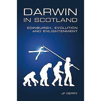 Darwin in Scotland-Edinburgh-Evolution and illumination de J. F.