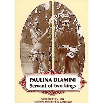 Paulina Dlamini - Servant of Two Kings - Book 1 by S. Bourquin - Heinri