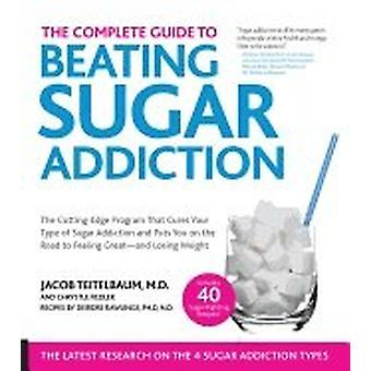 Complete Guide to beating Sugar addiction-the 9781592336784