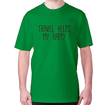 Mens funny t-shirt slogan tee sarcasm sarcastic humour - Travel helps my happy