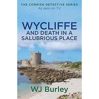 Wycliffe and Death in a Salubrious Place by W J Burley