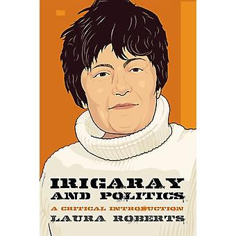 Irigaray and Politics by Laura Roberts