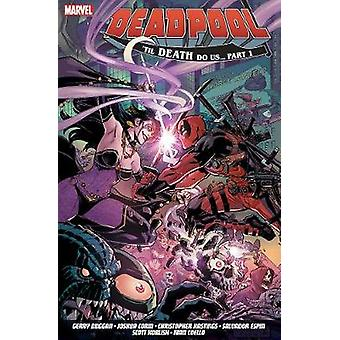 Deadpool Worlds Greatest Vol. 8  Till Death To Us by Gerry Duggan & Joshua Corin & Christopher Hastings