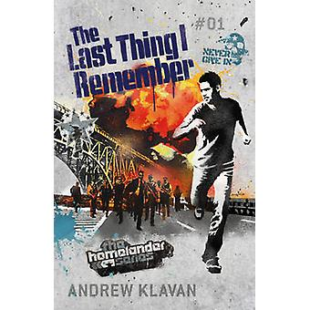 The Last Thing I Remember by Andrew Klavan - 9780755352999 Book