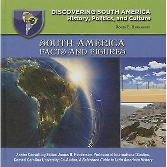 South America  Facts amp Figures by E Roger Hernandez