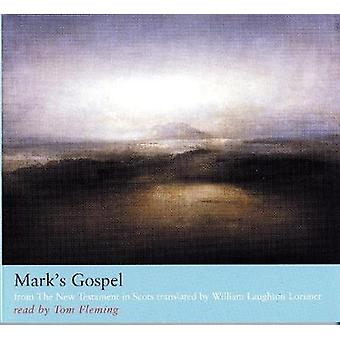 Marks Gospel  from The New Testament in Scots translated by William Laughton Lorimer by William L Lorimer & Read by Tom Fleming