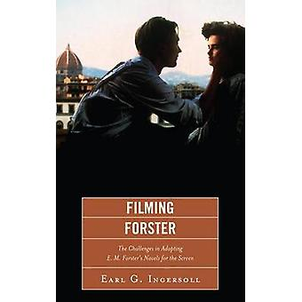 Filming Forster by Earl G. Ingersoll