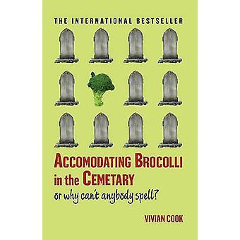 Accomodating Brocolli في Cemetary أو لماذا غير قادر على أي شخص تعويذة كوك & فيفيان