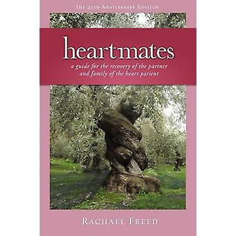 Heartmates A Guide for the Partner and Family of the Heart Patient by Freed & Rachael