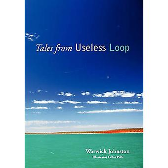 Tales from Useless Loop by Johnston & Warwick