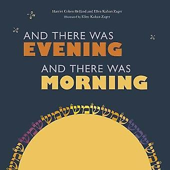 And There Was Evening - And There Was Morning by Ellen Zager - 978151