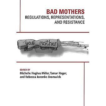 Slechte moeders: Verordeningen, vertegenwoordigingen en weerstand