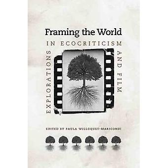 Framing the World Explorations in Ecocriticism and Film by WilloquetMaricondi & Paula