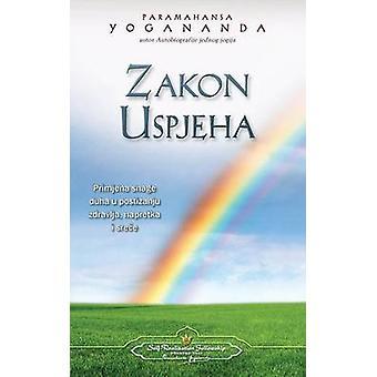 Zakon uspjeha  The Law of Success Croatian by Yogananda & Paramahansa
