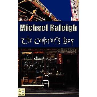 The Conjurers Boy by Raleigh & Michael